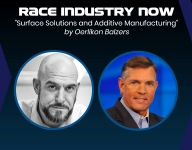 """Race Industry Now: """"Surface Solutions and Additive Manufacturing"""""""